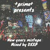 PRIME PRESENTS/// NYE MIXTAPE 2015///PRESENTED BY DXXP