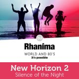 New Horizon 2 - Silence of the Night | DJ Rhaníma - Ecstatic Dance, Worldmusic, Ambient and 80's.