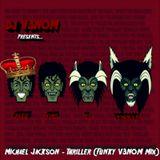 Michael Jackson - Thriller (Funky V3N0M Mix)