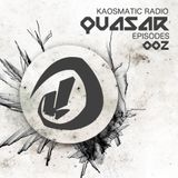 Kaosmatic Radio : Quasar Episode 002