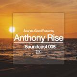 Soundcast 005 - Anthony Rise