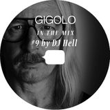GIGOLO In The Mix #9 by DJ Hell