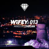 Wifey 013: Checan