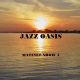 Jazz Oasis Matinee 5