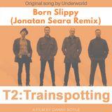 Underworld - Born Slippy (Jonatan Seara Remix)