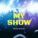 MY SHOW 01 -Mix by Verzy DJ-