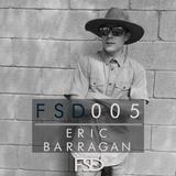 Feel Sound Deep 005: Eric Barragan