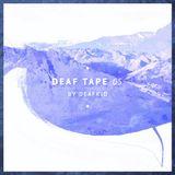 Deaf Tape #5
