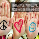 Love, Peace & Happiness mixed by Georg Höhensteiger