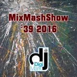 MixMashShow #39 2016 by DJ DigiMark