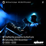 DieMantle Presents GutterFunk- RinseFM 26th November 2016
