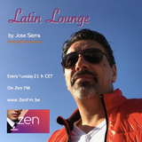 Latin Lounge ZenFM by Jose Sierra   #12  08.01 www.ZenFm.be
