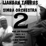 2 KINGS MIX BY IJAHDAN TAURUS FEATURING SIMBA ORCHESTRA (3 NEW TRACKS 2013) # EXCLUSIVE #INCLUSIVE
