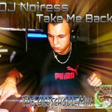 DJ Noiress - Take Me Back (The Oldschool Mix)