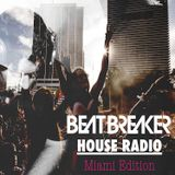 BEATBREAKER HOUSE RADIO #30 - Miami Edition