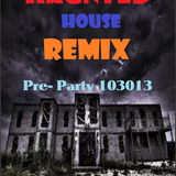 Haunted House Remix Pre-Party 103013