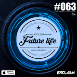 Future Life #063 | We Beat Records | Mixed by Exclaim | Future House