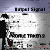 Output Signal :: PrOfiLE TAkeN
