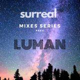 """Surreal Mixes Series pres. """"LUMAN"""" / Podcast 01"""