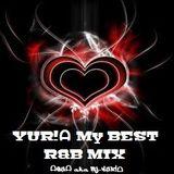 YUR!ᗩ My BEST R&B MIX