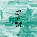 Aim Cast # 07 — Berg Live Set at Stattbad