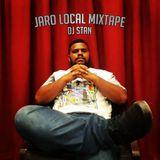 JARO LOCAL MIXTAPE - DJ STAN