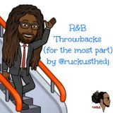 R&B Throwbacks (for the most part), Pt 1