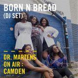 Born N Bread (Dj Set) | Dr Martens On Air. Camden