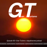 Episode003: Gran Turismo x stayalivecrewpodcast
