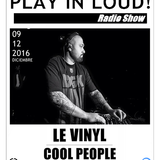 Le Vinyl @ Play in loud radioshow Podcast