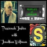 Passionate Justice with Host Jonathan Wolfman PJ EP #152