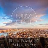 Finn - Sincere Feelings # 2 - Fusion Flight Podcast by Finn