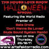 House Love Show 26/10/2017 Halloween Special on Artefaktor Radio & Bombshell Radio