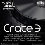 Barry Andy - Crate 3, 12-Aug-17: Wizkid, Drake, Rihanna, Bryson Tiller, Jay-Z, Giggs, Chris Brown