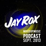 Jay Rox - Mixed up Music - September 2013