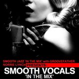 "SJITM PRESENTS - ""WINE DOWN WEDNESDAY"" - ""SMOOTH VOCALS"" 'IN THE MIX' WITH GROOVEFATHER NORRIE LYNCH"