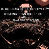 DJ CLOUD-9 & DJ ROB REKSHYT LEWIS BRINGING DOWN THE HOUSE