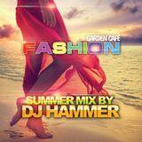 Fashion Garden Cafe Summer 2016 mixed by Hammer