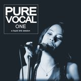 Pure Vocal: A Liquid DnB Session