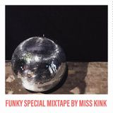 FUNKY SPECIAL MIXTAPE # 1 BY MISS KINK