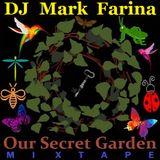 Mark Farina-Our Secret Garden mixtape-early 90s