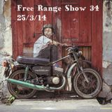Free Range Show #34 25/3/14