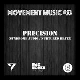Movement Music 53: PRECISION (Syndrome Audio / Nurtured Beatz)