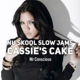 Nu Skool Slow Jams: Cassie's Cake. Volume 1