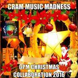 CRAM MUSIC MADNESS  OPM CHRISTMAS  COLLABORATION 2016
