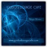 Guido's Lounge Cafe Broadcast 0249 Magic Waves (20161209)