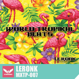 MXTP007 - Le Ronk - World Tropikal Beats
