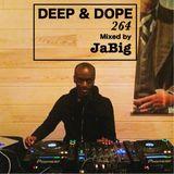 Deep House Pop Remixes DJ Mix by JaBig - DEEP & DOPE 264