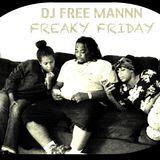 FREAKY FRIDAY DJ FREE MANNN