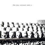 The Joy Coroner mix 1